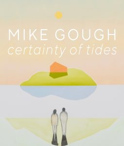 "A brightly coloured, slightly abstracted drawing of two people standing before a lake with an island with a small building on it. The artist and title ""Mike Gough: Certainty of Tides"" is printed above the house in white. A small sun is above these words."